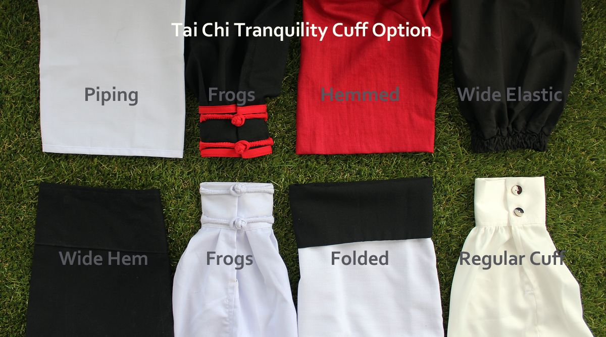 Custom design your Tai Chi uniform using our cuff options